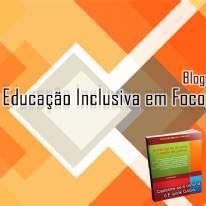 Educação Inclusiva em Foco - Lançamento do Blog