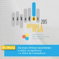 As duas Clínicas Lacanianas - Sábados no IPLA