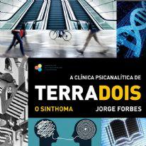 TerraDois – o sinthoma. Curso de Jorge Forbes no IPLA