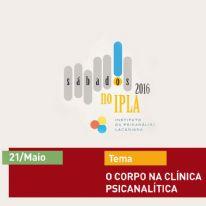O Corpo na Clínica Psicanalítica - Sábados no IPLA